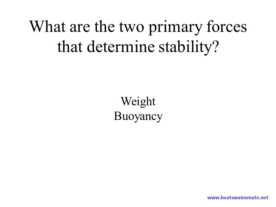 What are the two primary forces that determine stability