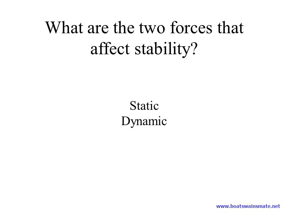 What are the two forces that affect stability