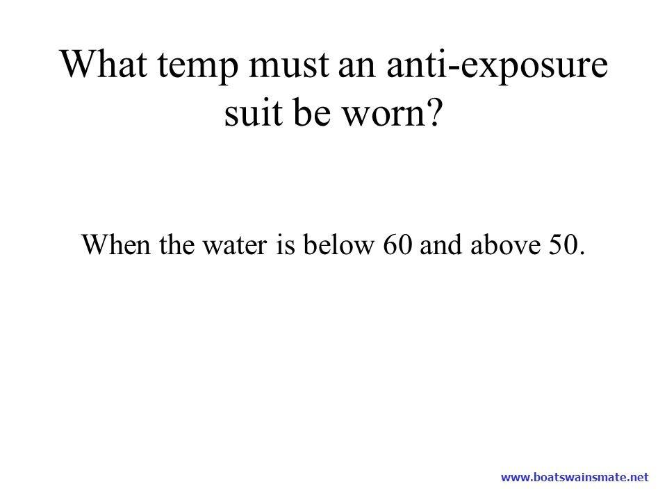 What temp must an anti-exposure suit be worn
