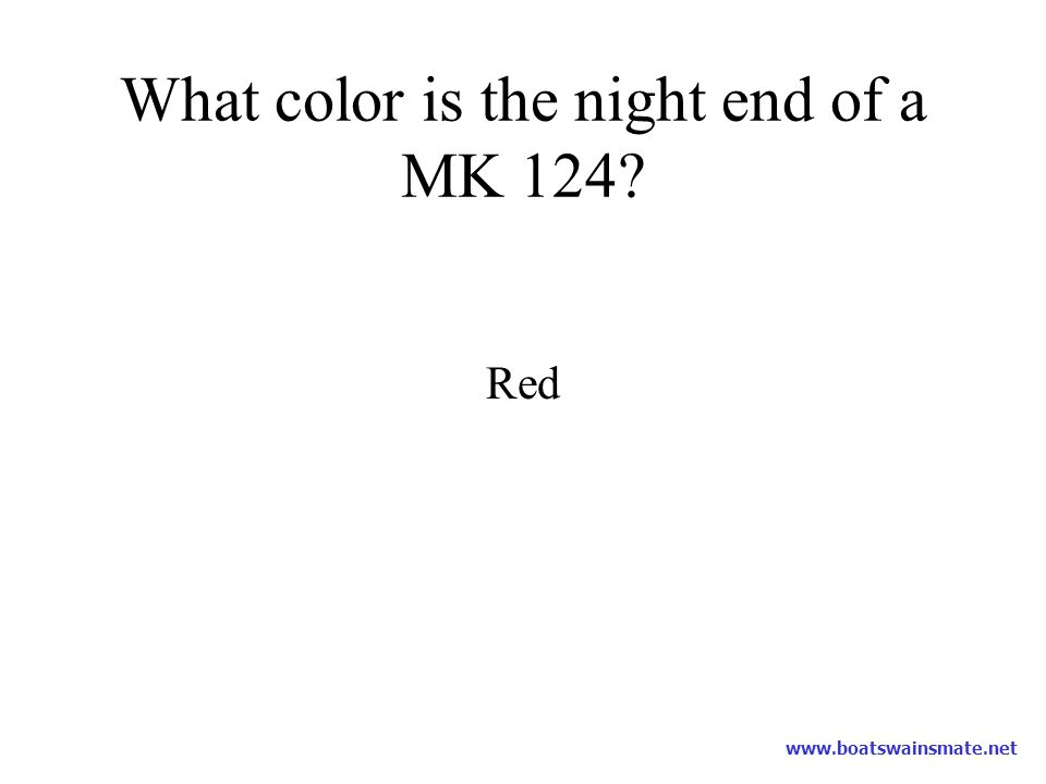 What color is the night end of a MK 124