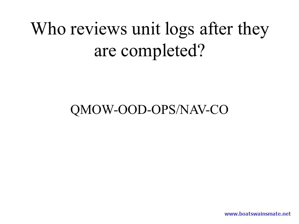 Who reviews unit logs after they are completed