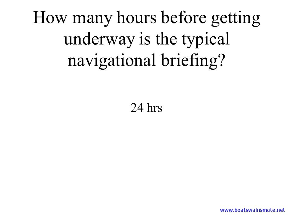 How many hours before getting underway is the typical navigational briefing