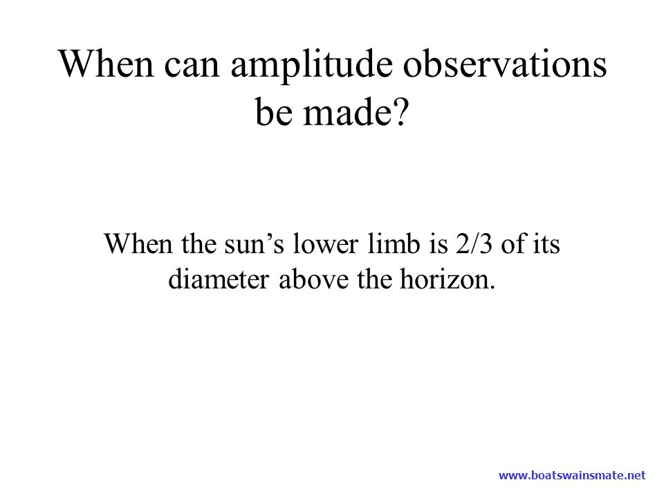 When can amplitude observations be made