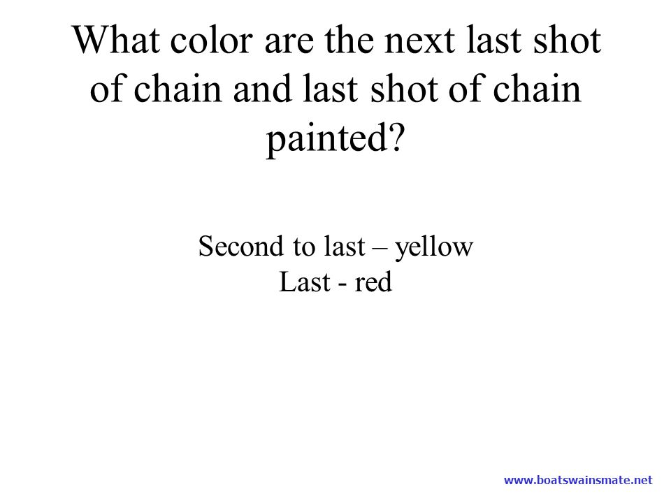 What color are the next last shot of chain and last shot of chain painted