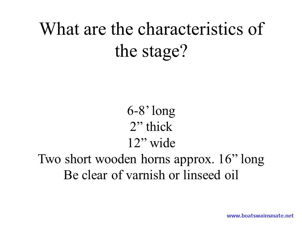 What are the characteristics of the stage