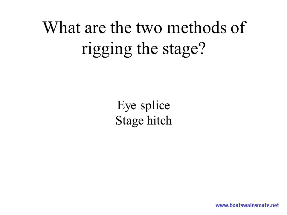 What are the two methods of rigging the stage