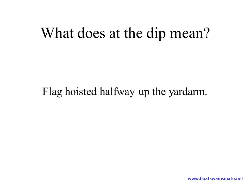 What does at the dip mean