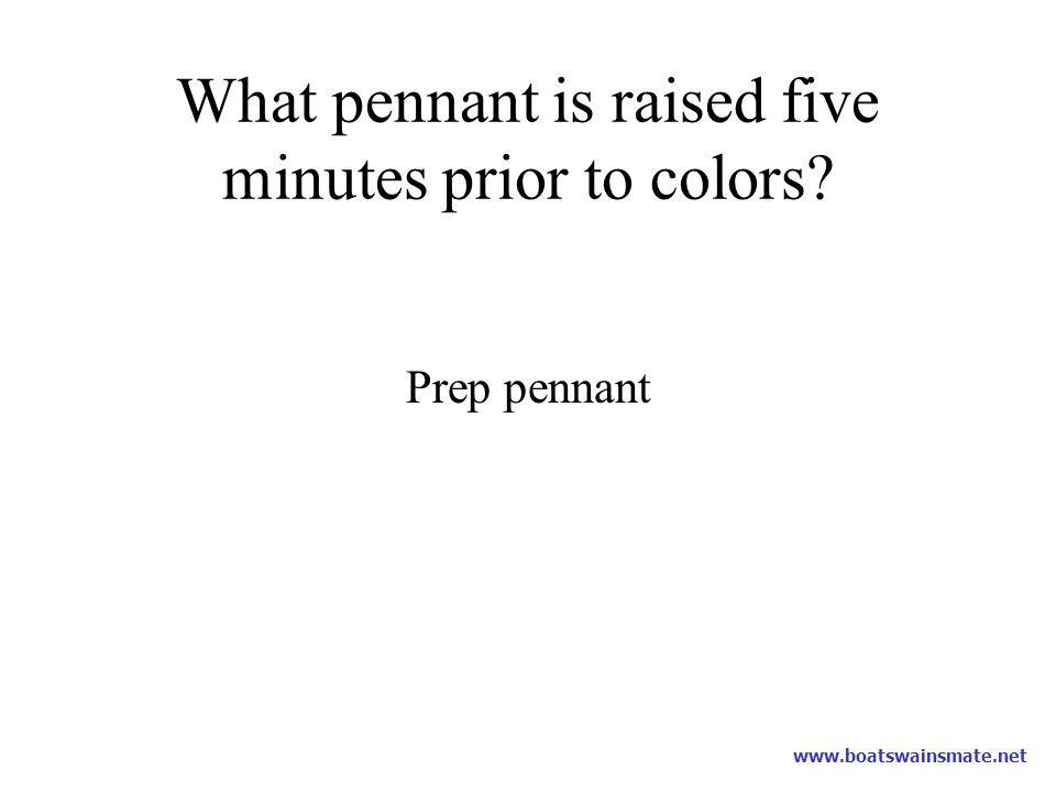 What pennant is raised five minutes prior to colors