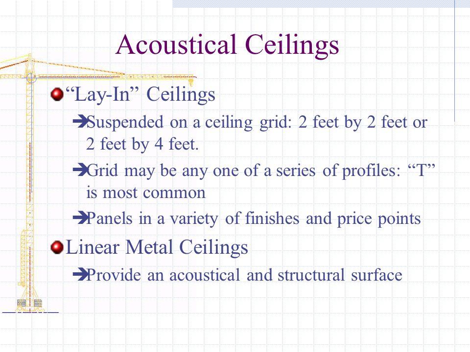 Acoustical Ceilings Lay-In Ceilings Linear Metal Ceilings