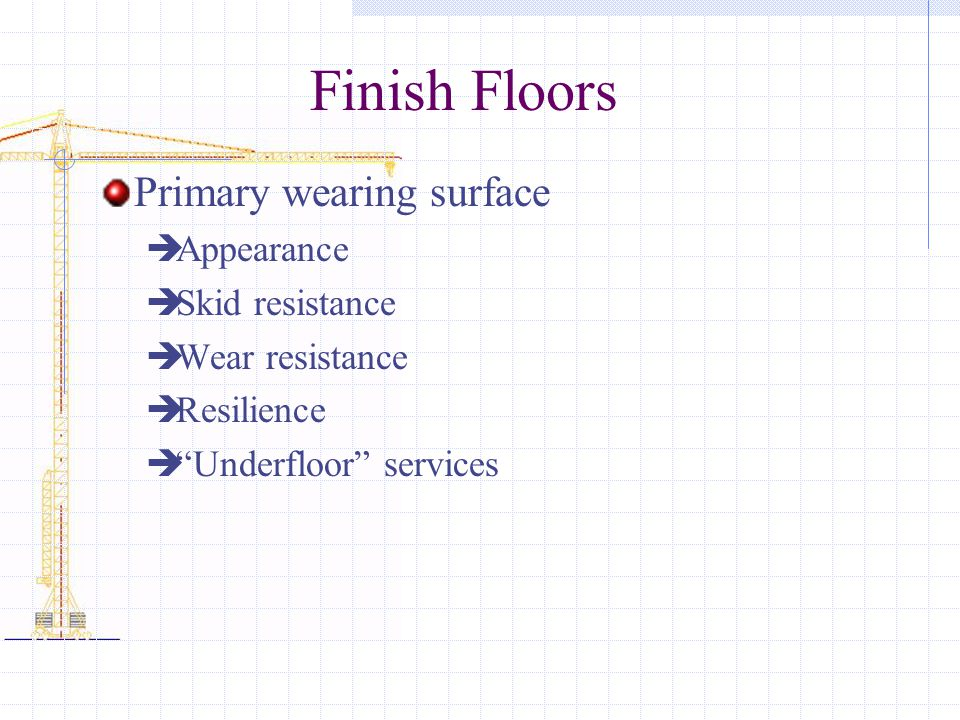 Finish Floors Primary wearing surface Appearance Skid resistance