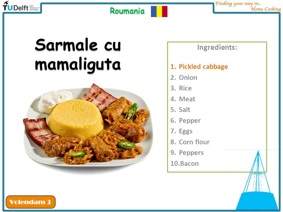 Sarmale cu mamaliguta Roumania Ingredients: Pickled cabbage Onion Rice