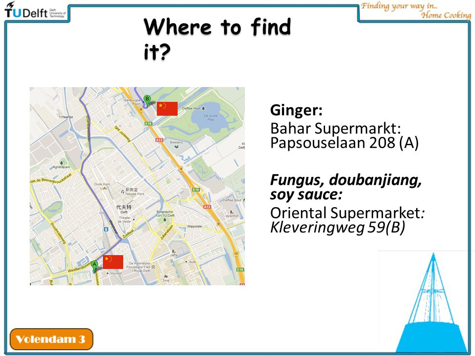 Where to find it Ginger: Bahar Supermarkt: Papsouselaan 208 (A)