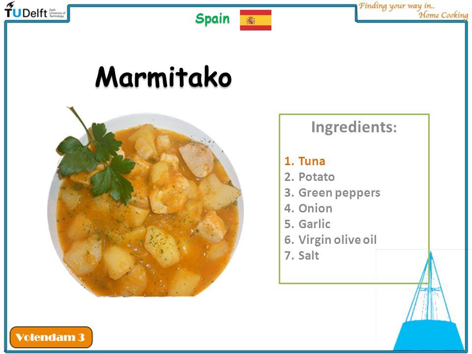 Marmitako Ingredients: Spain Tuna Potato Green peppers Onion Garlic