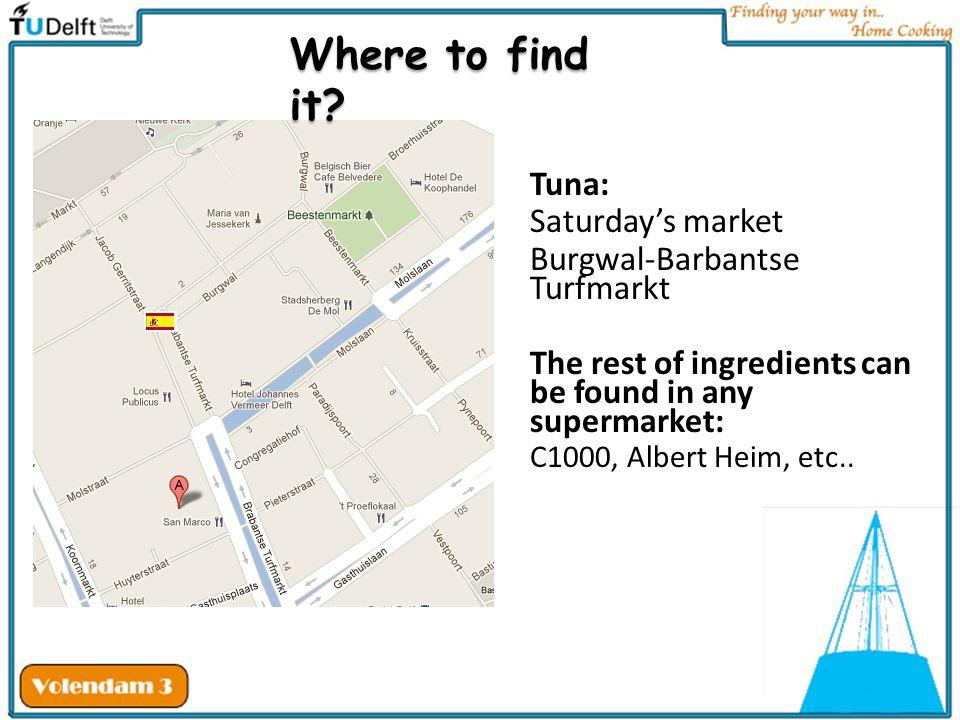 Where to find it Tuna: Saturday's market Burgwal-Barbantse Turfmarkt
