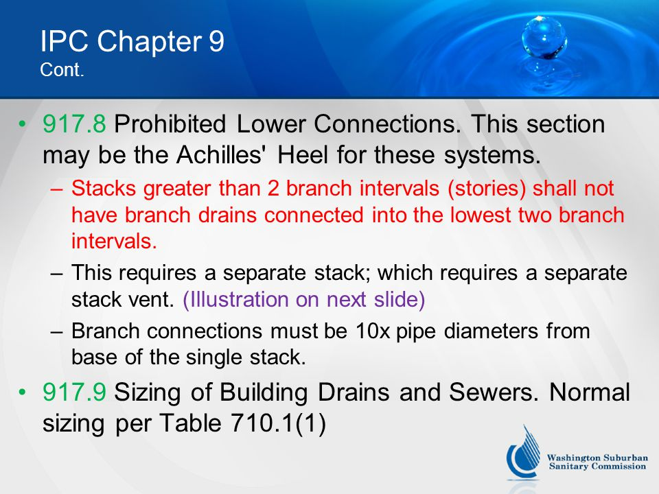 IPC Chapter 9 Cont. 917.8 Prohibited Lower Connections. This section may be the Achilles Heel for these systems.