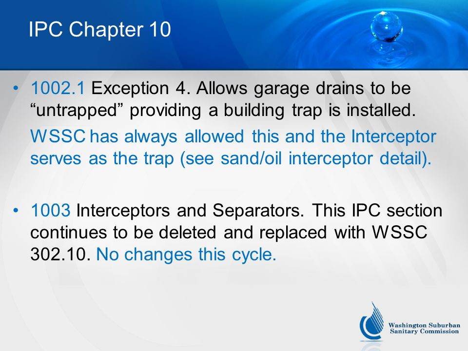 IPC Chapter 10 1002.1 Exception 4. Allows garage drains to be untrapped providing a building trap is installed.