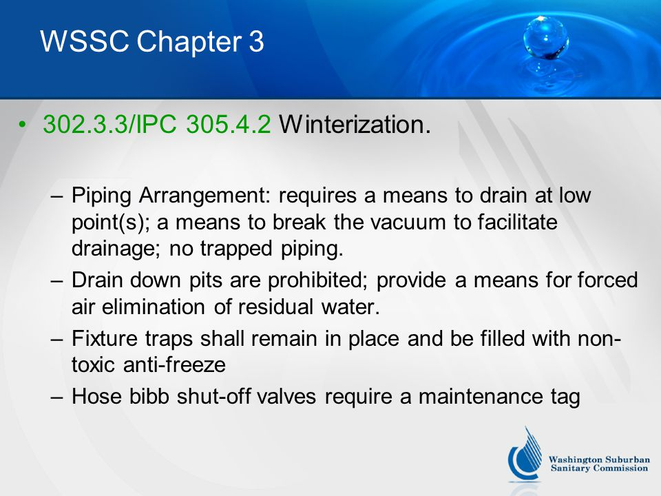 WSSC Chapter 3 302.3.3/IPC 305.4.2 Winterization.