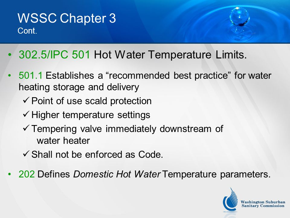 WSSC Chapter 3 Cont. 302.5/IPC 501 Hot Water Temperature Limits.