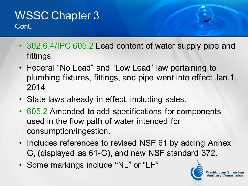 WSSC Chapter 3 Cont. 302.6.4/IPC 605.2 Lead content of water supply pipe and fittings.