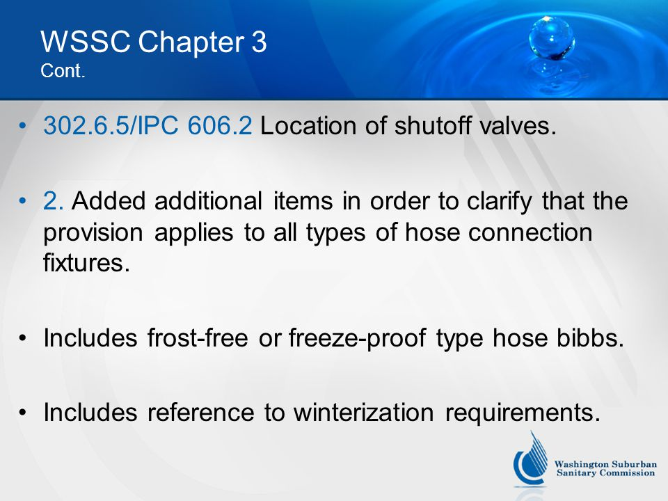 WSSC Chapter 3 Cont. 302.6.5/IPC 606.2 Location of shutoff valves.