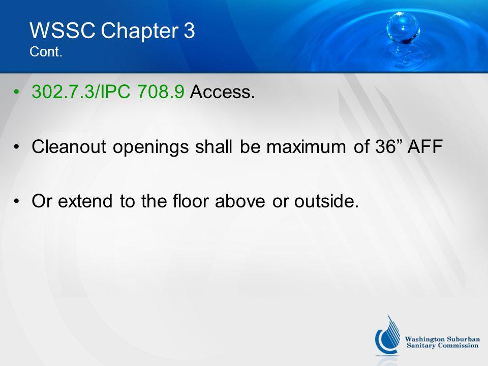 WSSC Chapter 3 Cont. 302.7.3/IPC 708.9 Access.