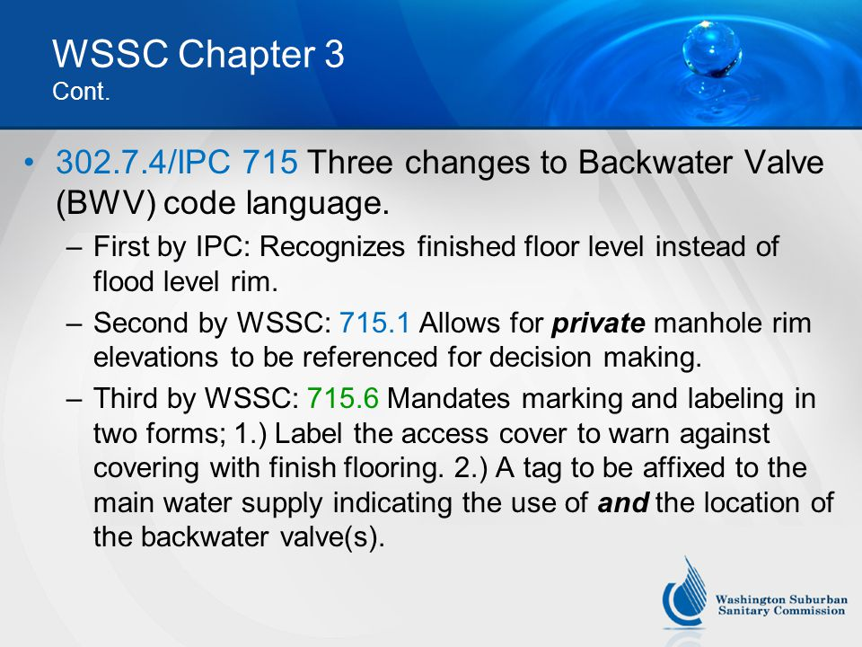 WSSC Chapter 3 Cont. 302.7.4/IPC 715 Three changes to Backwater Valve (BWV) code language.