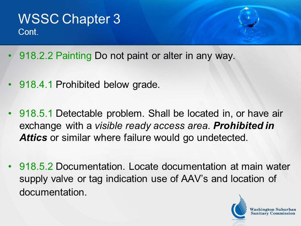 WSSC Chapter 3 Cont. 918.2.2 Painting Do not paint or alter in any way. 918.4.1 Prohibited below grade.