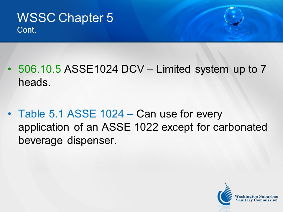 WSSC Chapter 5 Cont. 506.10.5 ASSE1024 DCV – Limited system up to 7 heads.
