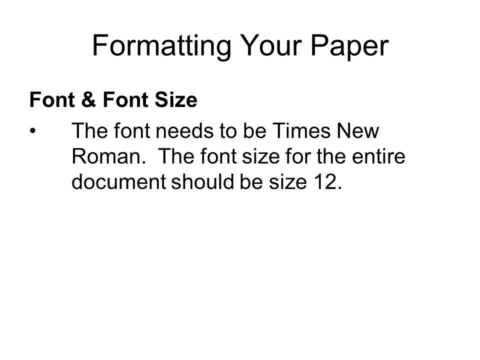 Formatting Your Paper Font & Font Size
