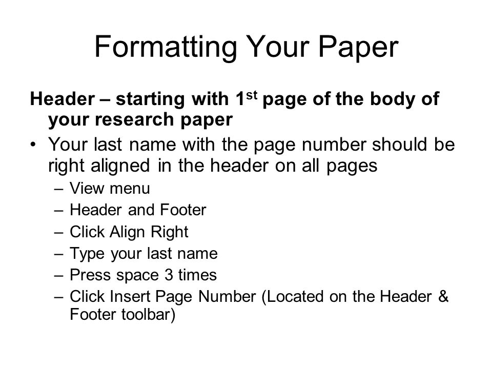Formatting Your Paper Header – starting with 1st page of the body of your research paper.