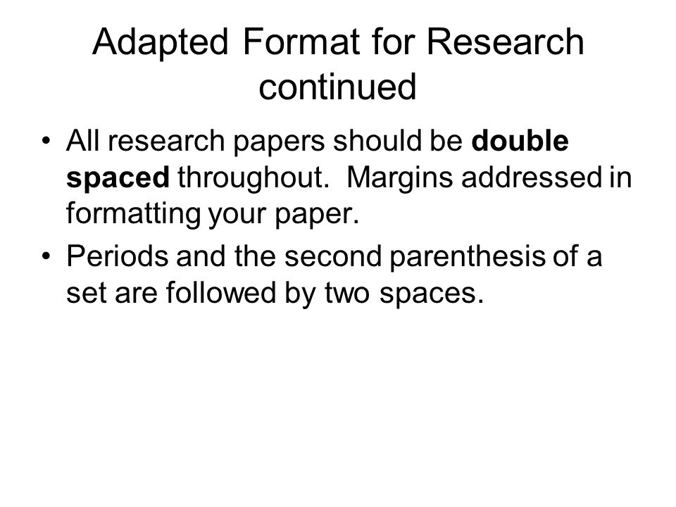 Adapted Format for Research continued