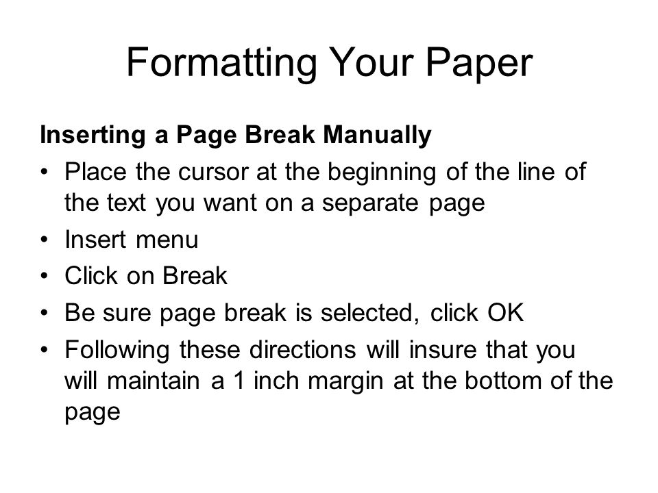 Formatting Your Paper Inserting a Page Break Manually