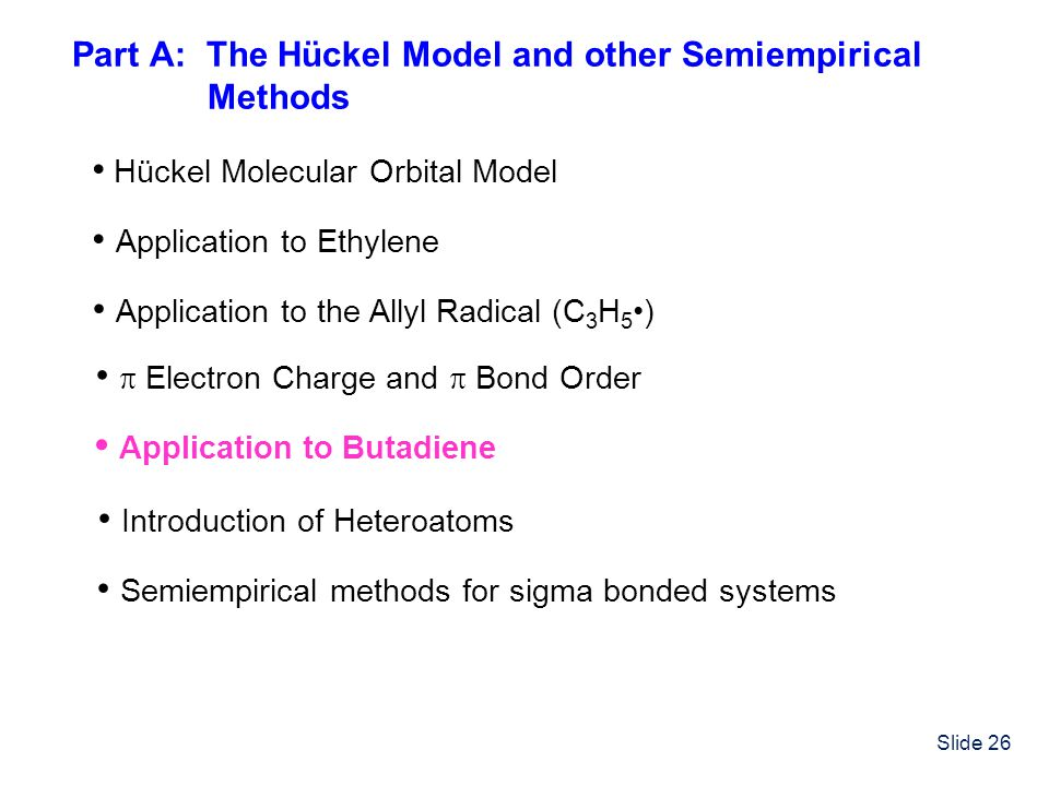 Part A: The Hückel Model and other Semiempirical Methods