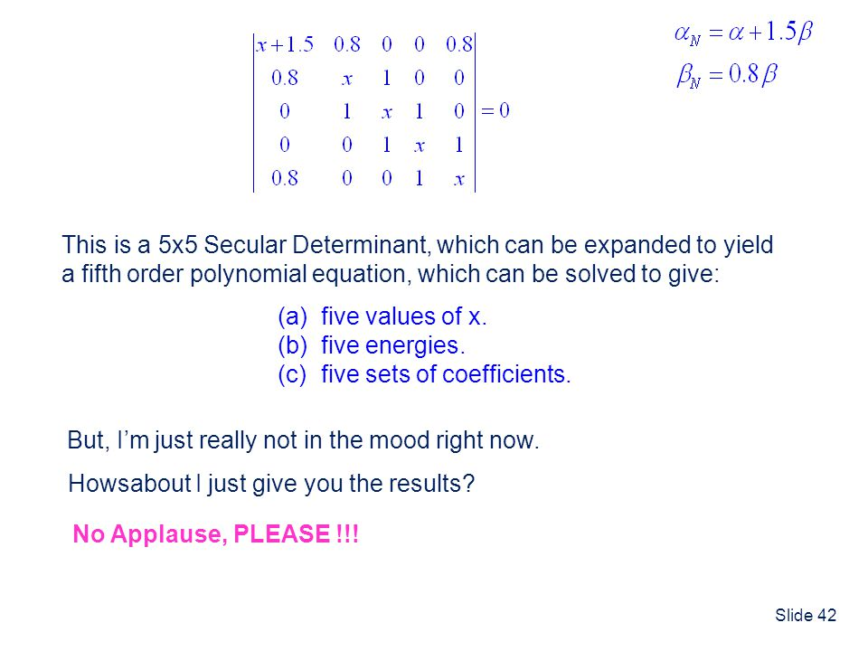 This is a 5x5 Secular Determinant, which can be expanded to yield
