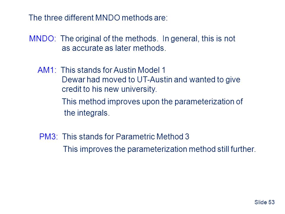 The three different MNDO methods are: