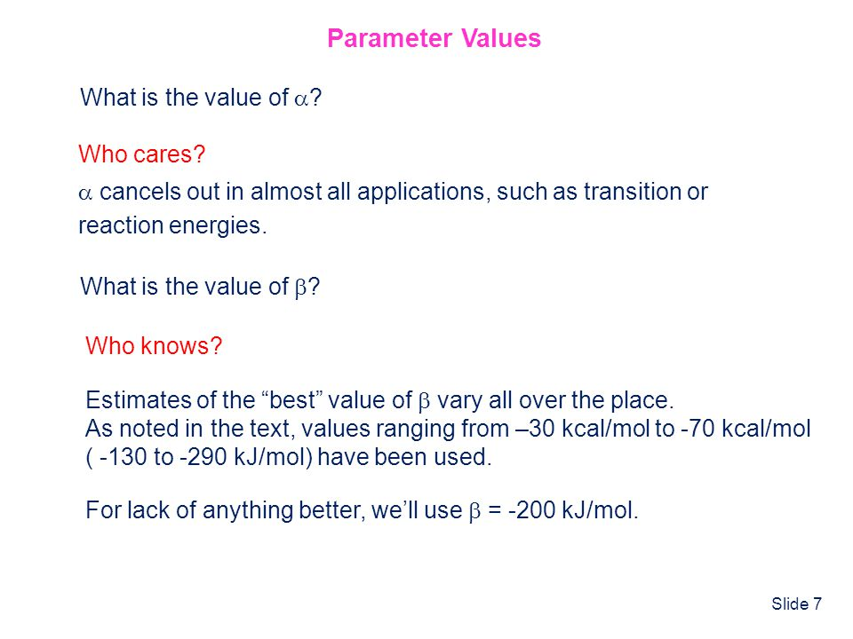 Parameter Values What is the value of  Who cares