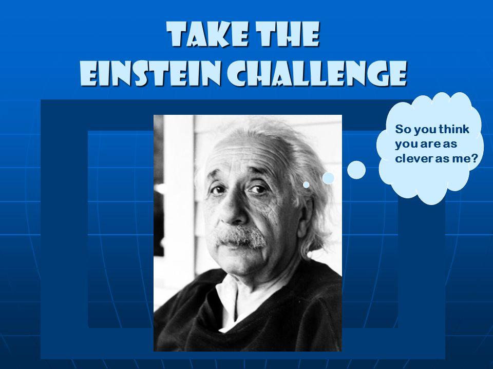 Take the Einstein Challenge