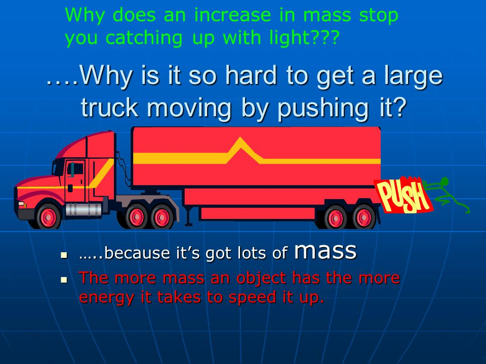 ….Why is it so hard to get a large truck moving by pushing it