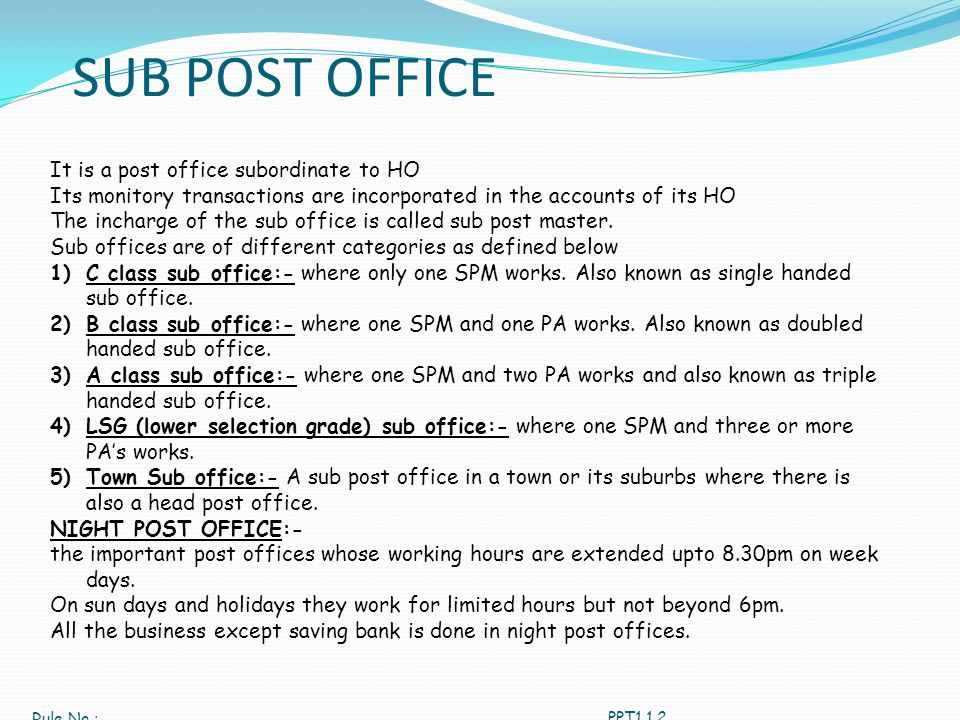 SUB POST OFFICE It is a post office subordinate to HO