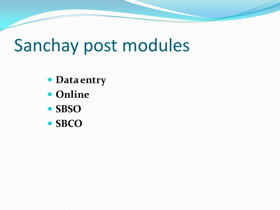 Sanchay post modules Data entry Online SBSO SBCO