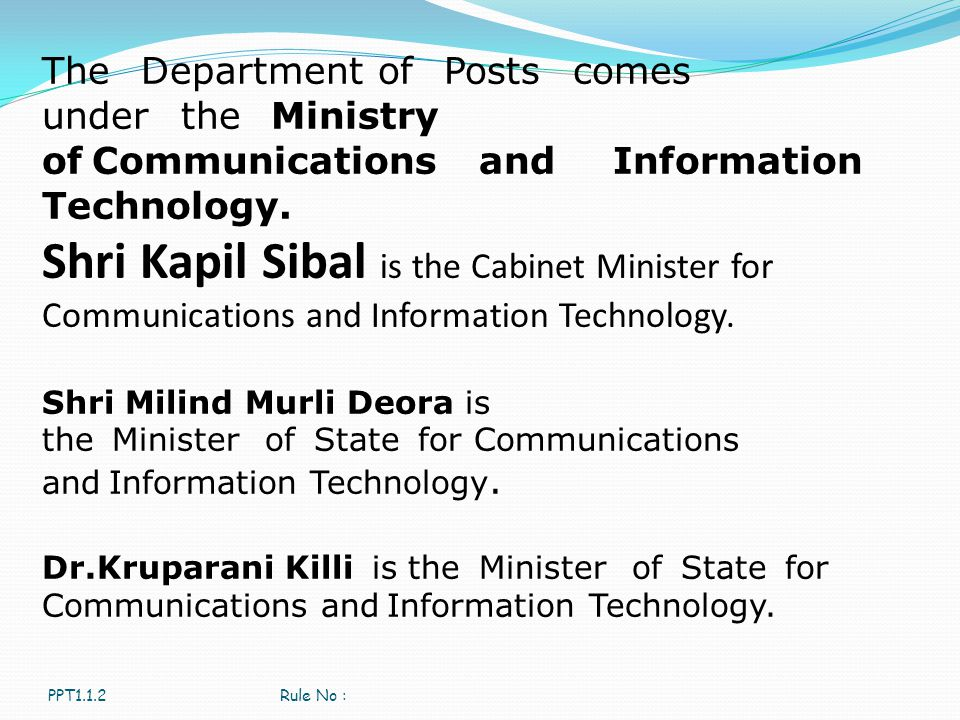 The Department of Posts comes under the Ministry of Communications and Information Technology.
