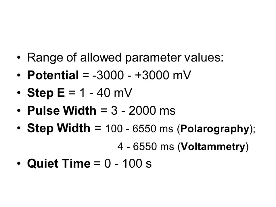 Range of allowed parameter values: Potential = -3000 - +3000 mV