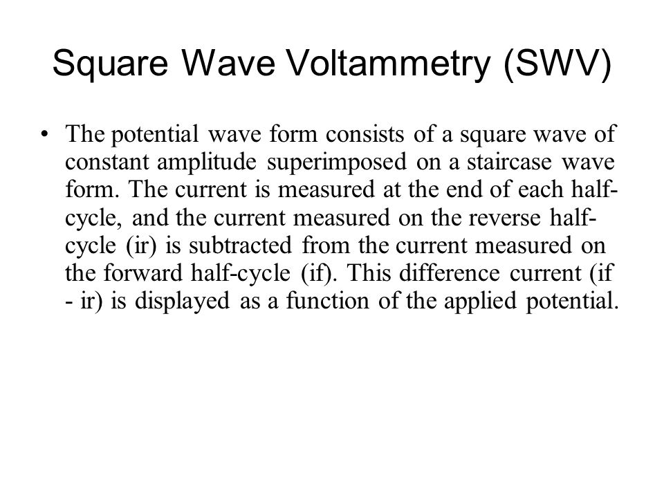 Square Wave Voltammetry (SWV)