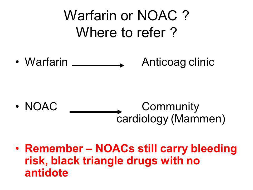 Warfarin or NOAC Where to refer