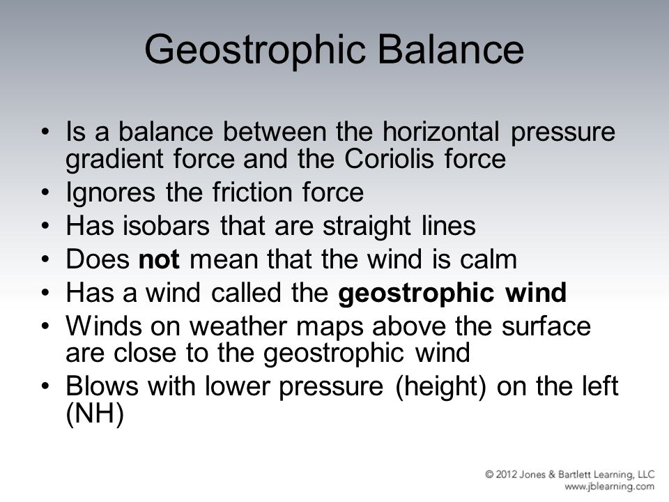 Geostrophic Balance Is a balance between the horizontal pressure gradient force and the Coriolis force.