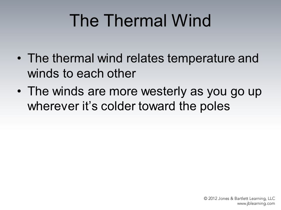 The Thermal Wind The thermal wind relates temperature and winds to each other.