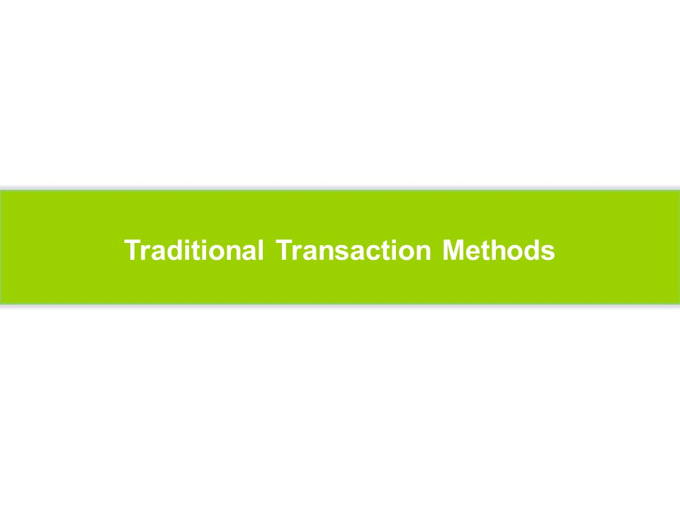 Traditional Transaction Methods