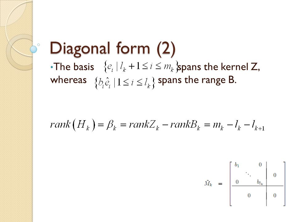 The basis spans the kernel Z, whereas spans the range B.