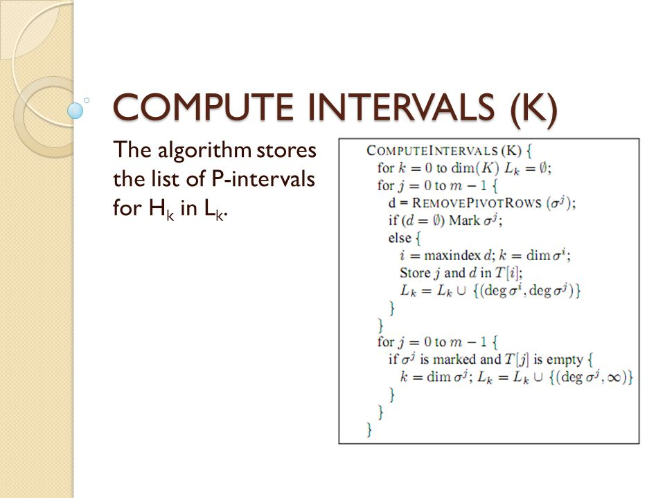 The algorithm stores the list of P-intervals for Hk in Lk.