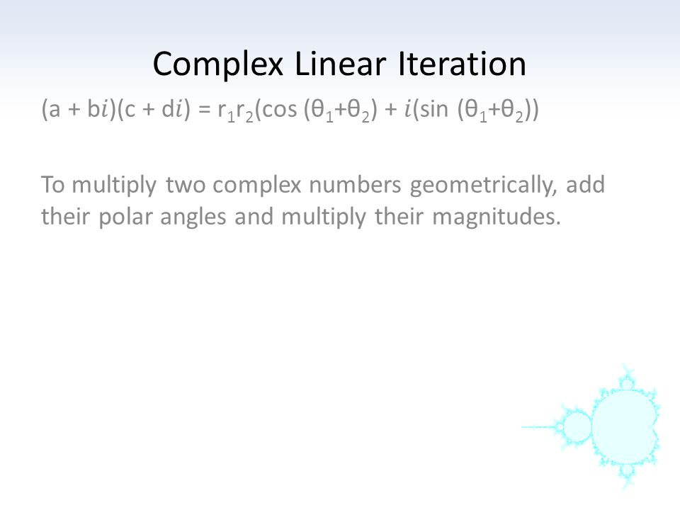 Complex Linear Iteration